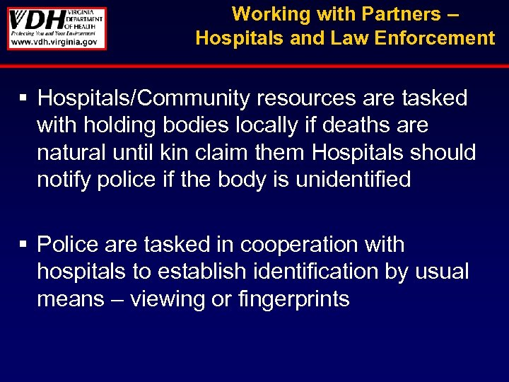 Working with Partners – Hospitals and Law Enforcement § Hospitals/Community resources are tasked with