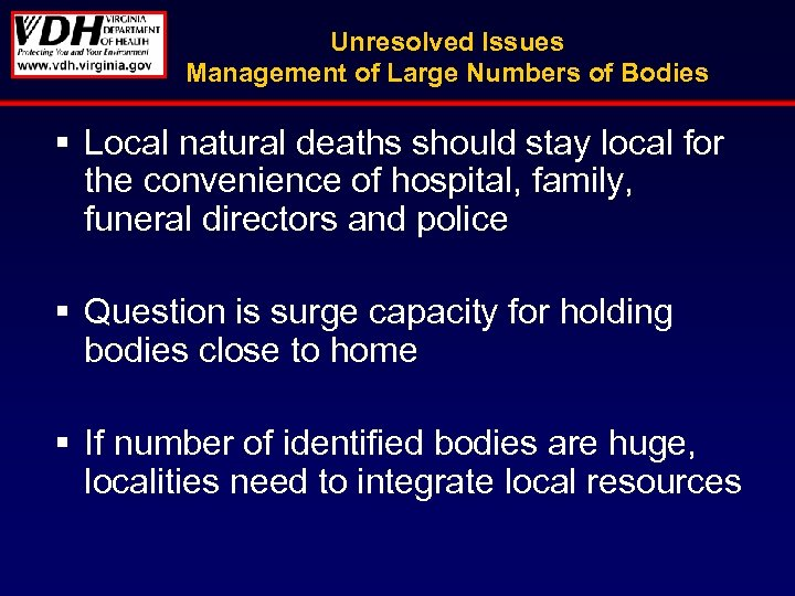 Unresolved Issues Management of Large Numbers of Bodies § Local natural deaths should stay