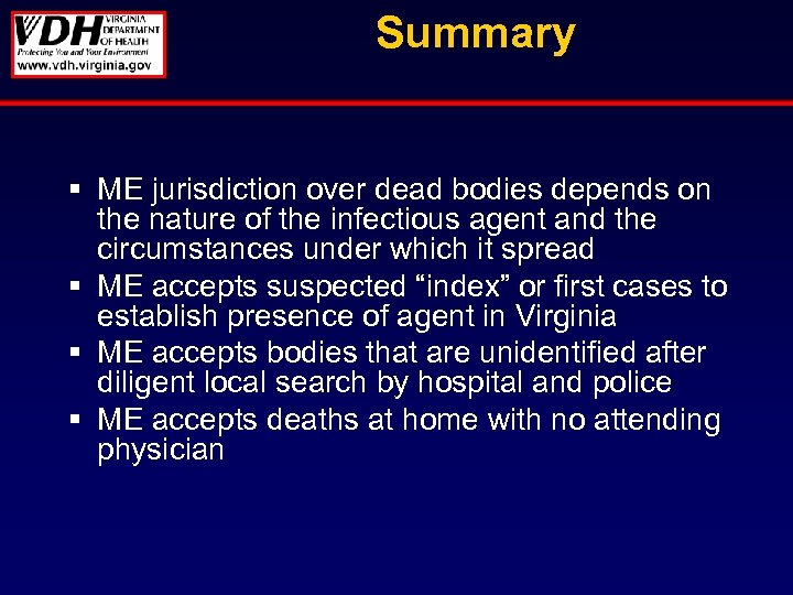 Summary § ME jurisdiction over dead bodies depends on the nature of the infectious