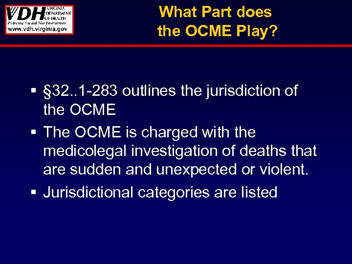 What Part does the OCME Play? § § 32. . 1 -283 outlines the