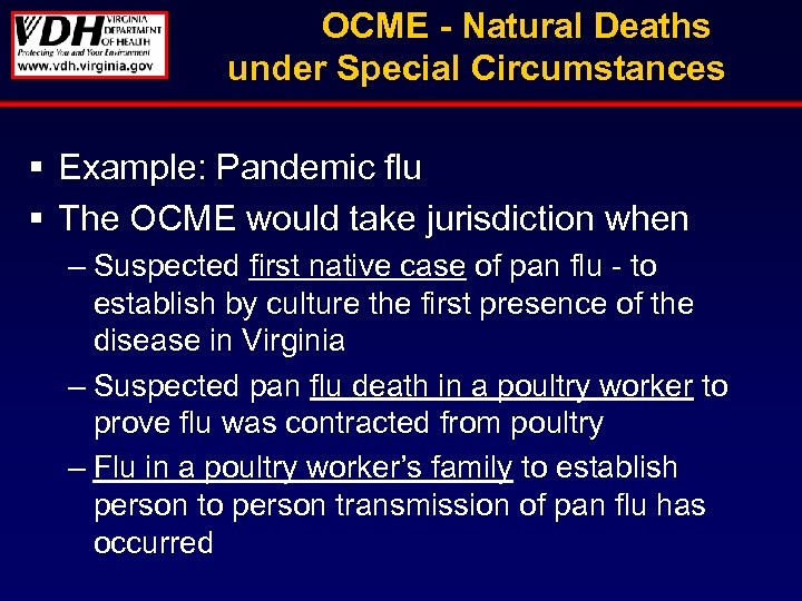 OCME - Natural Deaths under Special Circumstances § Example: Pandemic flu § The OCME