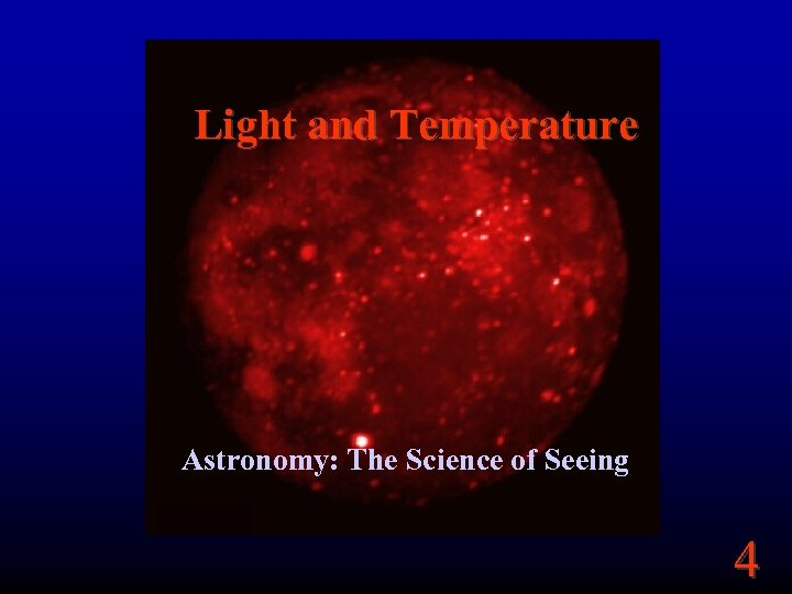 Light and Temperature Astronomy: The Science of Seeing 4