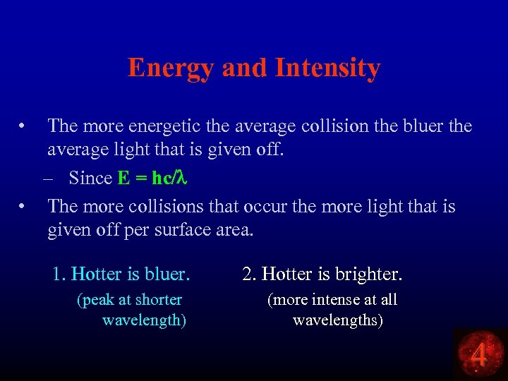 Energy and Intensity • The more energetic the average collision the bluer the average