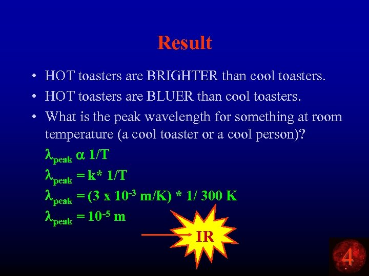 Result • HOT toasters are BRIGHTER than cool toasters. • HOT toasters are BLUER