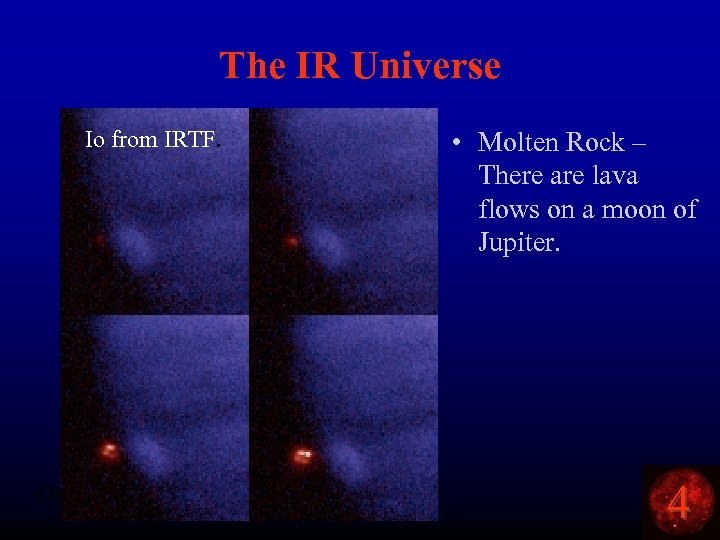 The IR Universe Io from IRTF. Orion – by IRAS • Molten Rock –