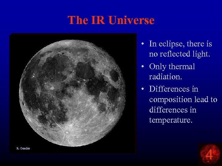 The IR Universe The Moon in eclipse. R. Gendler Orion – by IRAS •