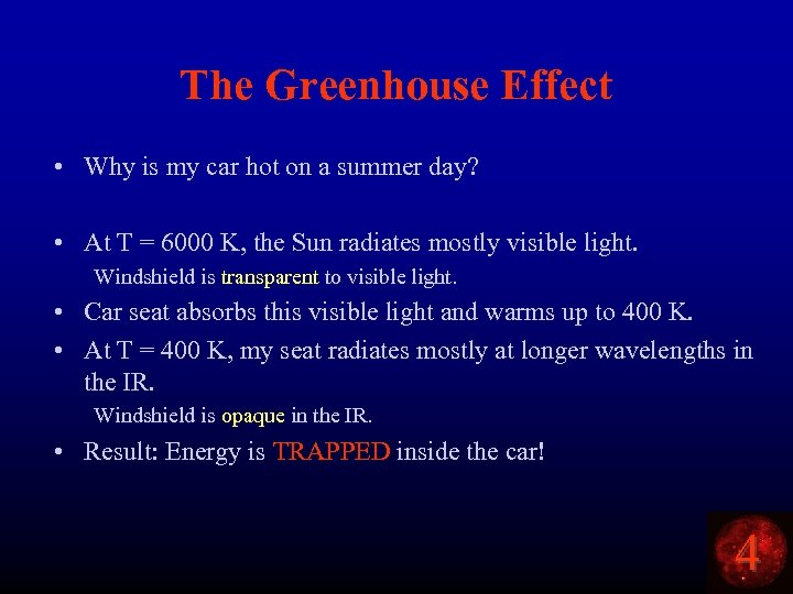 The Greenhouse Effect • Why is my car hot on a summer day? •