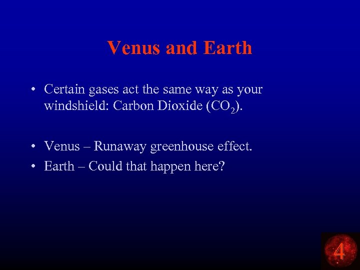 Venus and Earth • Certain gases act the same way as your windshield: Carbon