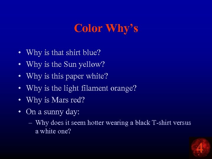 Color Why's • • • Why is that shirt blue? Why is the Sun