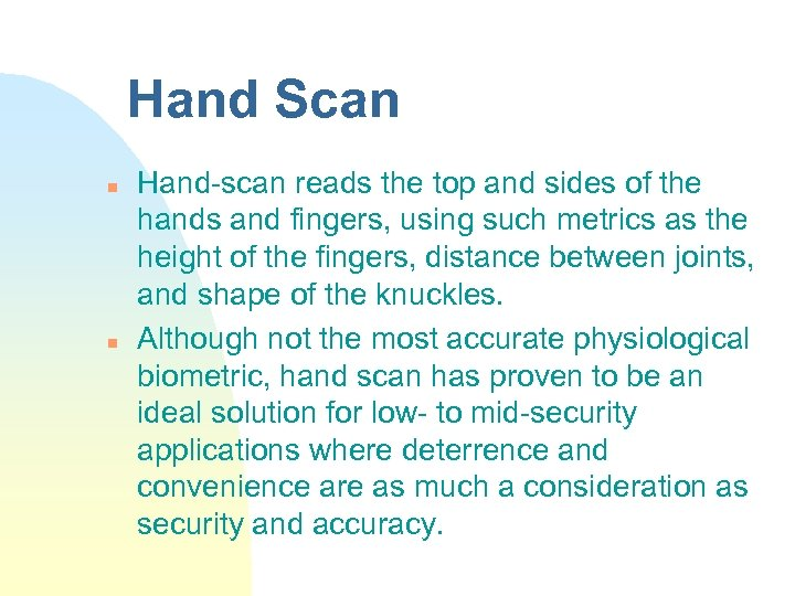 Hand Scan n n Hand-scan reads the top and sides of the hands and