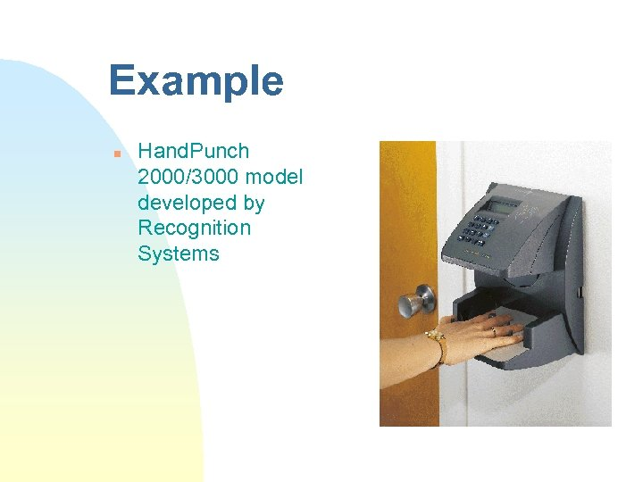 Example n Hand. Punch 2000/3000 model developed by Recognition Systems