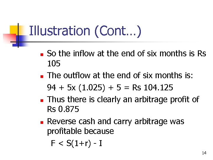 Illustration (Cont…) n n So the inflow at the end of six months is