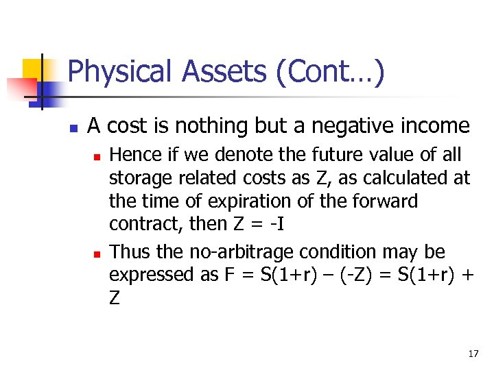Physical Assets (Cont…) n A cost is nothing but a negative income n n