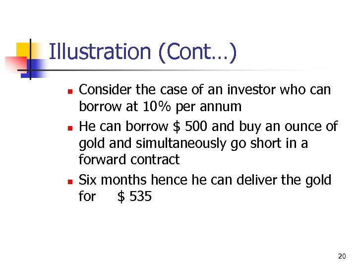 Illustration (Cont…) n n n Consider the case of an investor who can borrow