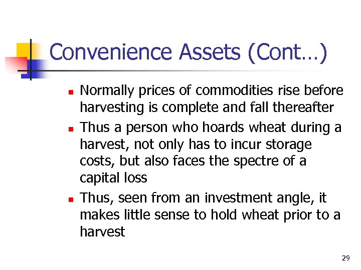 Convenience Assets (Cont…) n n n Normally prices of commodities rise before harvesting is