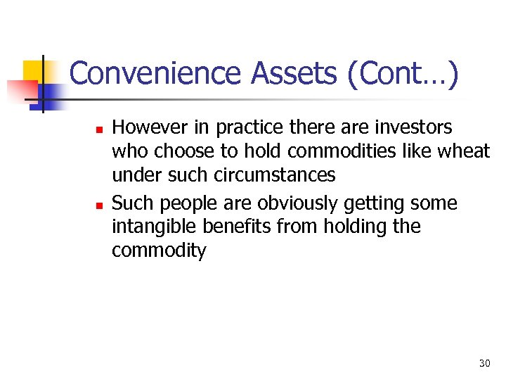 Convenience Assets (Cont…) n n However in practice there are investors who choose to