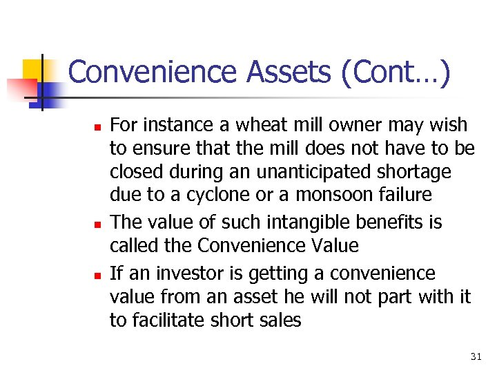 Convenience Assets (Cont…) n n n For instance a wheat mill owner may wish