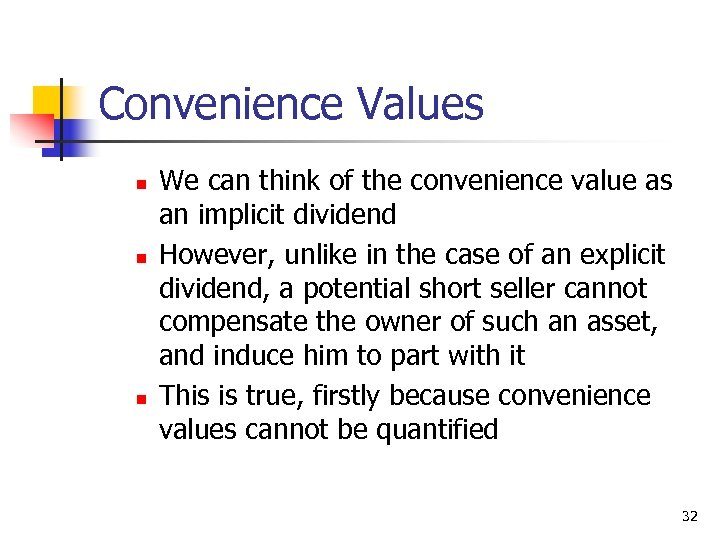 Convenience Values n n n We can think of the convenience value as an