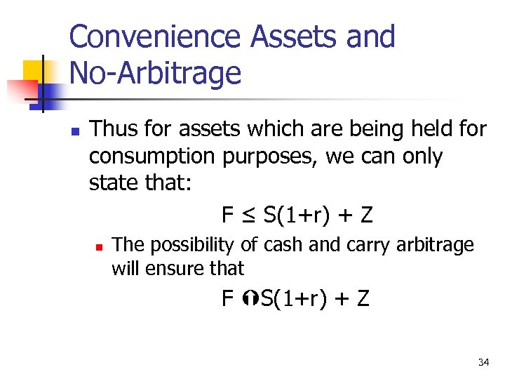 Convenience Assets and No-Arbitrage n Thus for assets which are being held for consumption