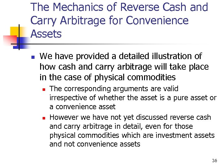 The Mechanics of Reverse Cash and Carry Arbitrage for Convenience Assets n We have
