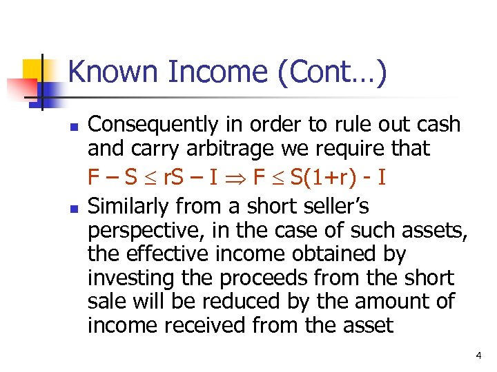 Known Income (Cont…) n n Consequently in order to rule out cash and carry