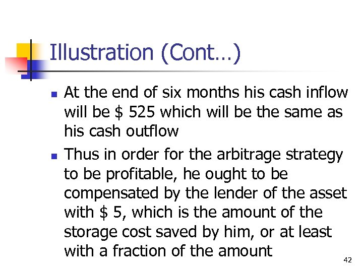 Illustration (Cont…) n n At the end of six months his cash inflow will