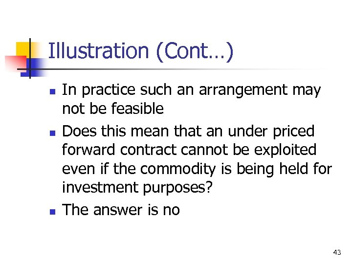 Illustration (Cont…) n n n In practice such an arrangement may not be feasible
