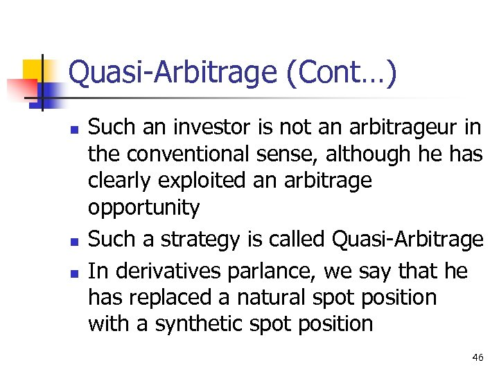 Quasi-Arbitrage (Cont…) n n n Such an investor is not an arbitrageur in the