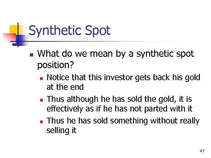 Synthetic Spot n What do we mean by a synthetic spot position? n n