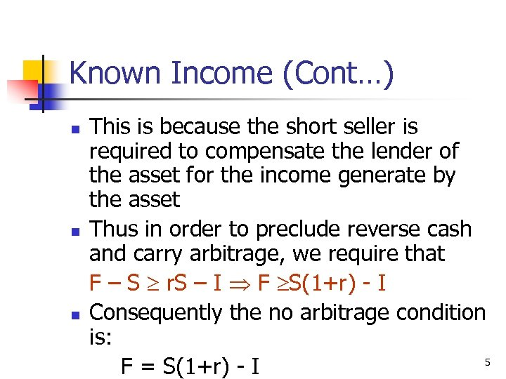 Known Income (Cont…) n n n This is because the short seller is required