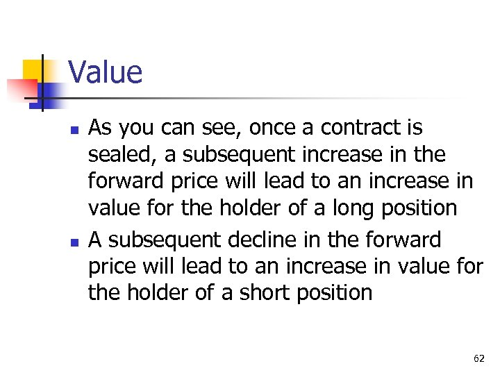Value n n As you can see, once a contract is sealed, a subsequent
