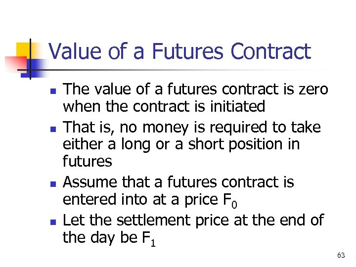 Value of a Futures Contract n n The value of a futures contract is