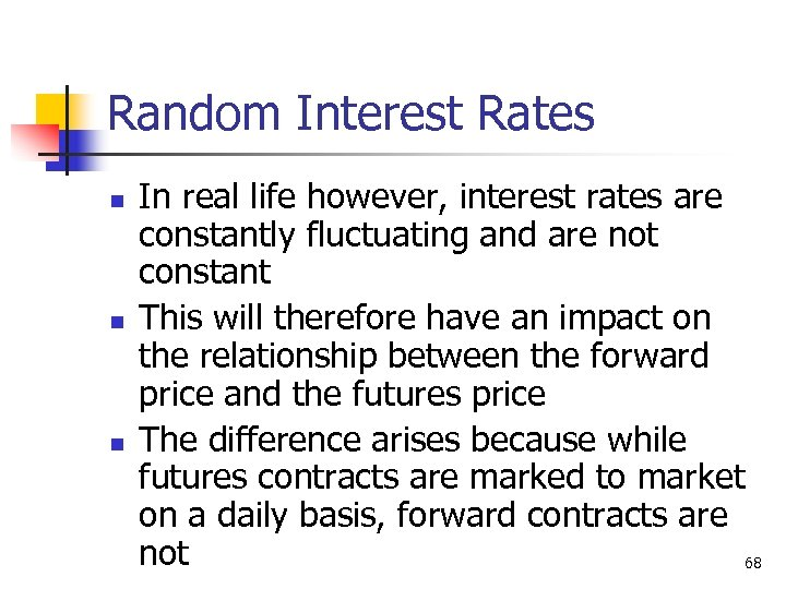 Random Interest Rates n n n In real life however, interest rates are constantly