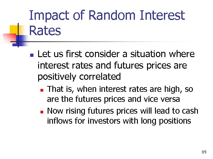 Impact of Random Interest Rates n Let us first consider a situation where interest