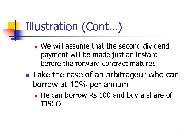 Illustration (Cont…) n n We will assume that the second dividend payment will be