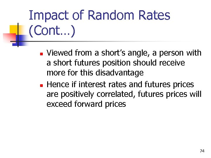 Impact of Random Rates (Cont…) n n Viewed from a short's angle, a person