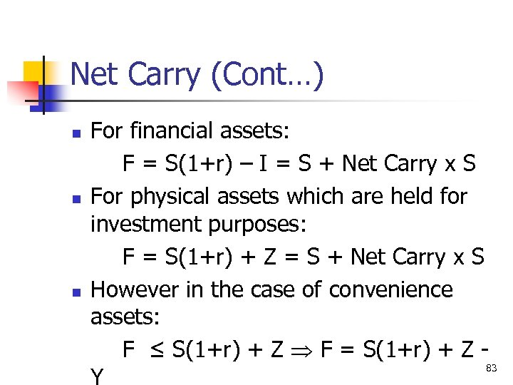 Net Carry (Cont…) n n n For financial assets: F = S(1+r) – I