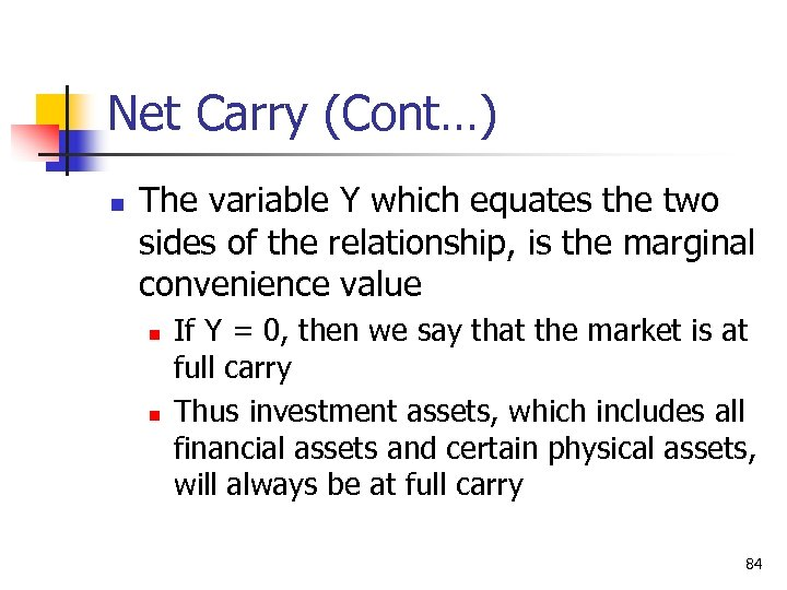 Net Carry (Cont…) n The variable Y which equates the two sides of the