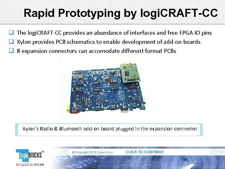 Rapid Prototyping by logi. CRAFT-CC q The logi. CRAFT-CC provides an abundance of interfaces
