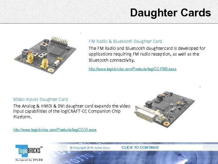 Daughter Cards FM Radio & Bluetooth Daughter Card The FM Radio and Bluetooth daughtercard