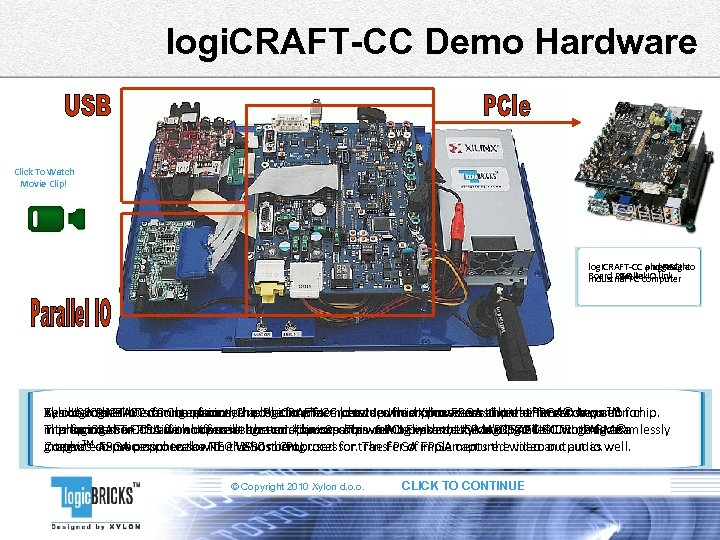 logi. CRAFT-CC Demo Hardware Click To Watch Movie Clip! logi. CRAFT-CC plugged into and