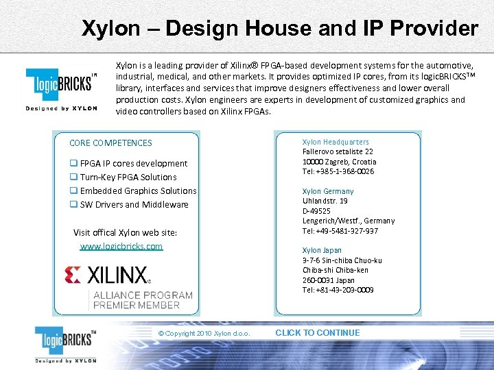 Xylon – Design House and IP Provider Xylon is a leading provider of Xilinx®