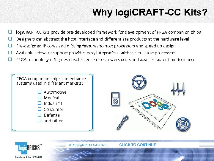 Why logi. CRAFT-CC Kits? q q q logi. CRAFT-CC kits provide pre-developed framework for