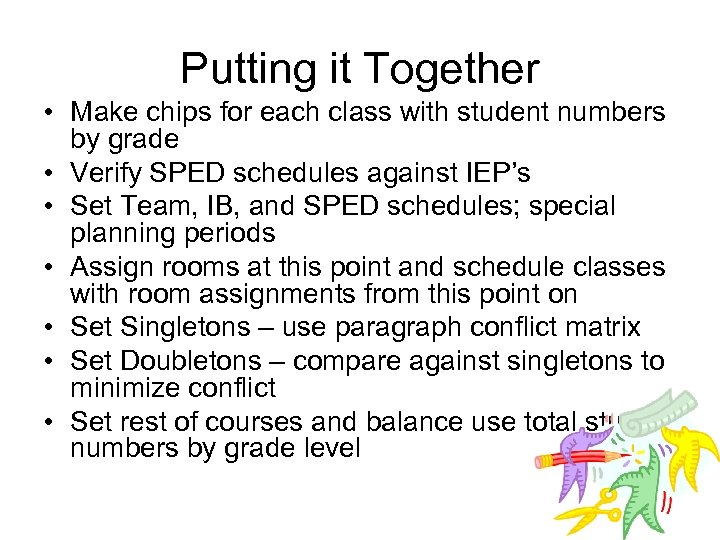 Putting it Together • Make chips for each class with student numbers by grade