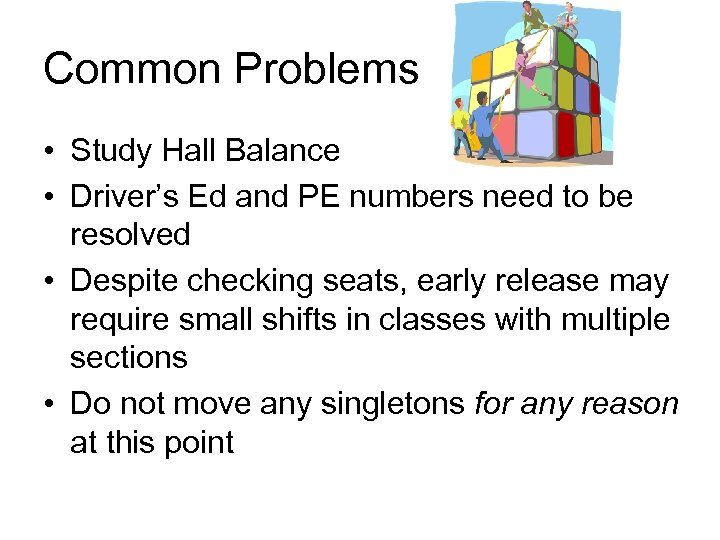 Common Problems • Study Hall Balance • Driver's Ed and PE numbers need to