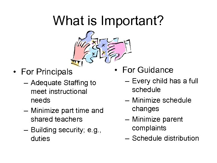 What is Important? • For Principals – Adequate Staffing to meet instructional needs –