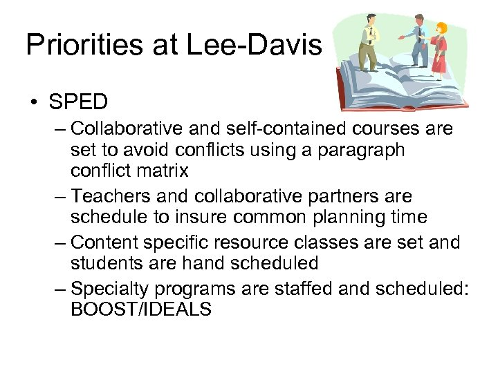 Priorities at Lee-Davis • SPED – Collaborative and self-contained courses are set to avoid