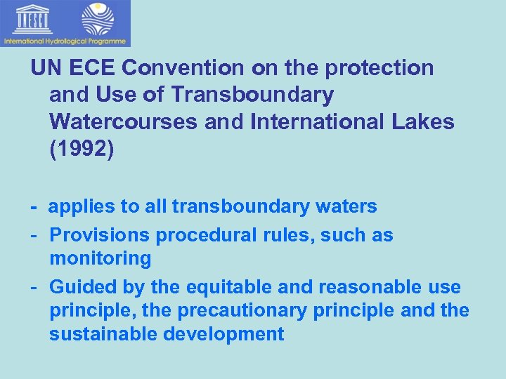UN ECE Convention on the protection and Use of Transboundary Watercourses and International Lakes