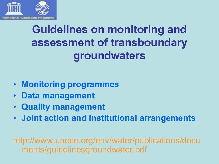 Guidelines on monitoring and assessment of transboundary groundwaters • • Monitoring programmes Data management
