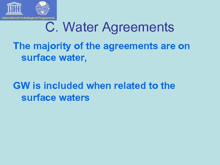 C. Water Agreements The majority of the agreements are on surface water, GW is